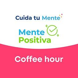 Cuida tu mente Coffe Hours Dignidad Humana